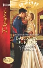 A Golden Betrayal ebook by Barbara Dunlop