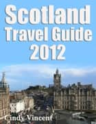 Scotland Travel Guide ebook by Cindy Vincent