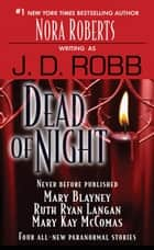 Dead of Night ebook by Mary Blayney,J. D. Robb,R.C. Ryan,Mary Kay McComas