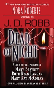 Dead of Night ebook by Mary Blayney,J. D. Robb,Mary Kay McComas,Ruth Ryan Langan