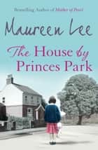 The House By Princes Park ebook by Maureen Lee