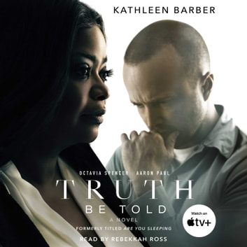 Truth Be Told - A Novel audiobook by Kathleen Barber