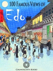 100 Famous Views of Edo ebook by Andrew Forbes,David Henley