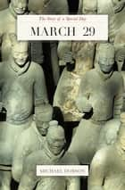 March 29: The Story of a Special Day ebook by Timespinner Press
