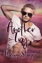 Another Try ebook by Megan Slayer