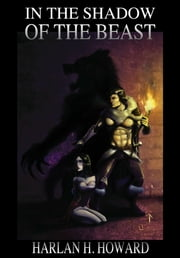 In The Shadow Of The Beast ebook by Harlan H Howard