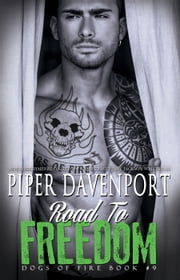 Road to Freedom ebook by Piper Davenport