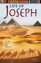 Life of Joseph: God's Purposes in Suffering ebook by Rose Publishing