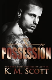 Possession (Club X #3) ebook by K.M. Scott
