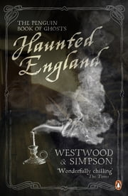 Haunted England - The Penguin Book of Ghosts ebook by Jennifer Westwood