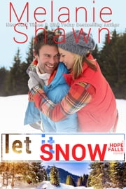 Let It Snow ebook by Melanie Shawn