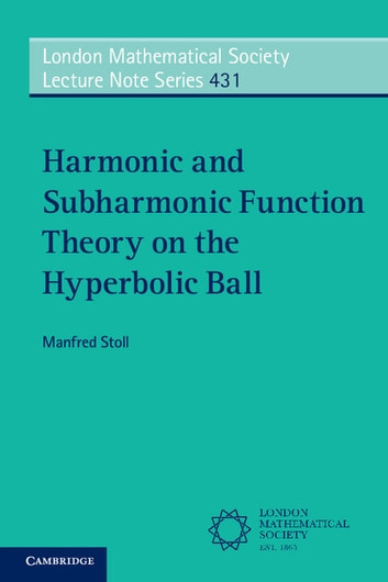 Harmonic and subharmonic function theory on the hyperbolic ball harmonic and subharmonic function theory on the hyperbolic ball ebook by manfred stoll fandeluxe Image collections