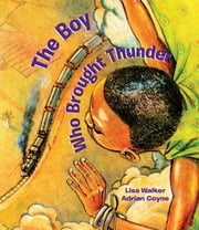 The Boy Who Brought Thunder ebook by Lisa Walker,Adrian Coyne