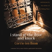 I Stand at the Door and Knock - Meditations by the Author of The Hiding Place audiobook by Corrie ten Boom
