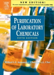 Purification of Laboratory Chemicals ebook by Chai, Christina