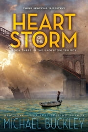 Heart of the Storm - Undertow Trilogy Book 3 ebook by Michael Buckley