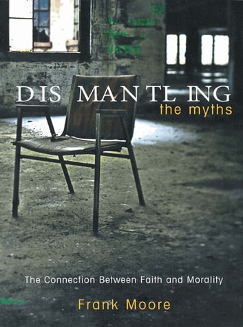 Dismantling the Myths ebook by Frank Moore