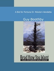 A Bid For Fortune : Dr. Nikola's Vendetta ebook by Guy Boothby