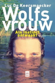Wolfsvrouw - roman ebook by Luc De Keersmaecker