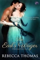The Earl's Wager ebook by Rebecca Thomas