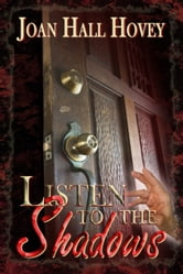 Listen to the Shadows ebook by Joan Hall Hovey