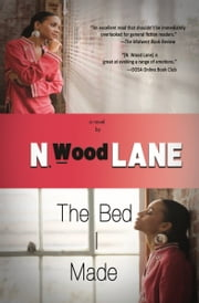The Bed I Made ebook by N. Wood Lane