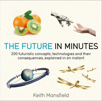 The Future in Minutes ebook by Keith Mansfield
