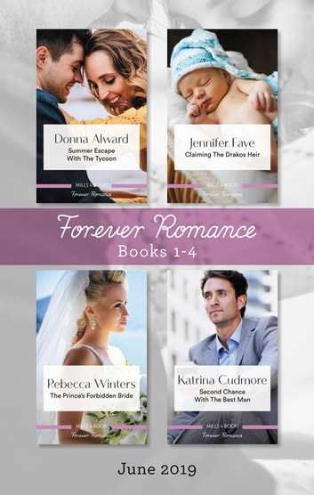 Summer Escape with the Tycoon/Claiming the Drakos Heir/The Prince's Forbidden Bride/Second Chance with the Best Man ebook by Rebecca Winters,Donna Alward,Jennifer Faye,Katrina Cudmore