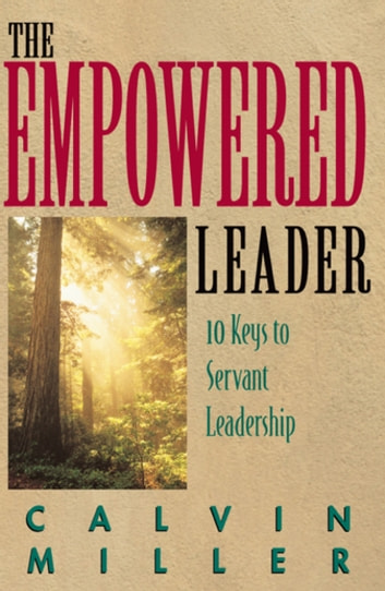 The Empowered Leader ebook by Calvin Miller