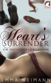 Heart's Surrender - ein erotischer Liebesroman ebook by Emma Weimann