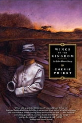 Wings to the Kingdom ebook by Cherie Priest