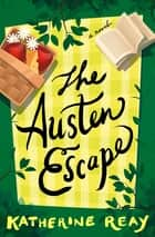The Austen Escape ebook by Katherine Reay