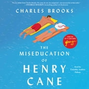 The Miseducation of Henry Cane audiobook by Charles Brooks