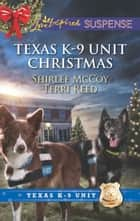 Texas K-9 Unit Christmas - Holiday Hero\Rescuing Christmas ebook by Shirlee McCoy, Terri Reed