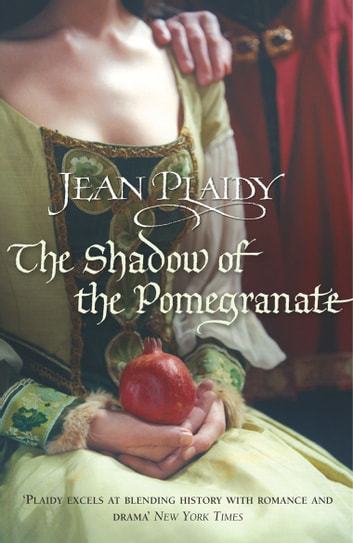 The Shadow of the Pomegranate - (Tudor Saga) ebook by Jean Plaidy
