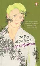 The Day of the Triffids ebook by John Wyndham