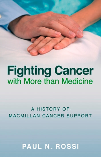 Fighting Cancer with More than Medicine ebook by Paul Rossi