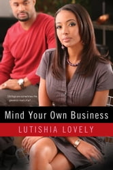 Mind Your Own Business ebook by Lutishia Lovely