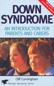 Down Syndrome: An Introduction for Parents and Carers ebook by Cunningham, Cliff