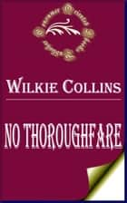 No Thoroughfare ebook by Wilkie Collins
