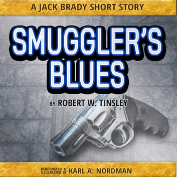 Smuggler's Blues audiobook by Robert Tinsley