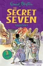 The Secret Seven Collection 2 - Books 4-6 ebook by Enid Blyton