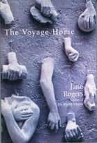 The Voyage Home ebook by Jane Rogers