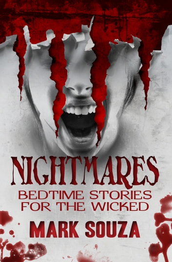 Nightmares: Bedtime Stories For The Wicked ebook by Mark Souza