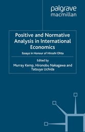 Positive and Normative Analysis in International Economics - Essays in Honour of Hiroshi Ohta ebook by