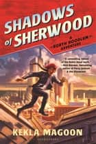 Shadows of Sherwood eBook by Kekla Magoon