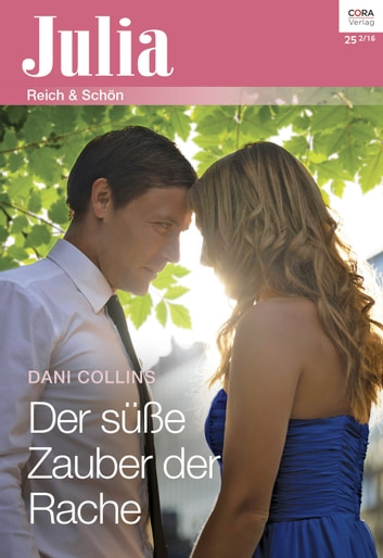 Der süße Zauber der Rache ebook by Dani Collins