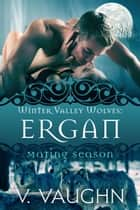 Ergan - Mating Season ebook by V. Vaughn