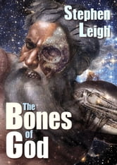 The Bones of God ebook by Stephen Leigh