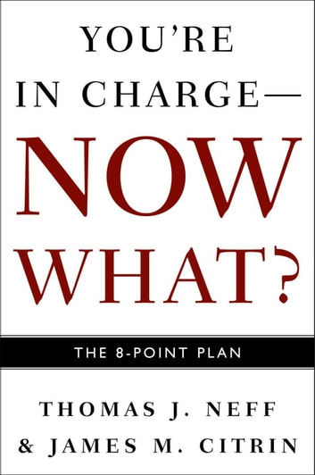 You're in Charge--Now What? - The 8 Point Plan ebook by Thomas J. Neff